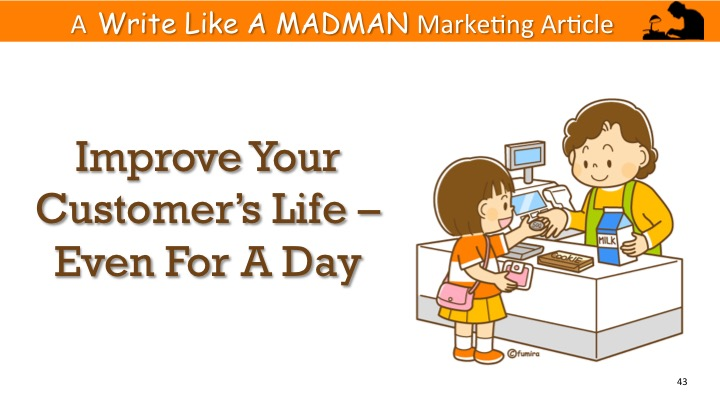 Change your customer's life for the better